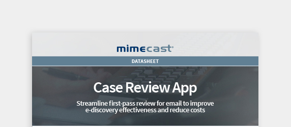 Learn how to cut legal costs with Mimecast Review App
